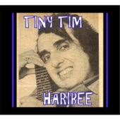 Haribee by Tiny Tim