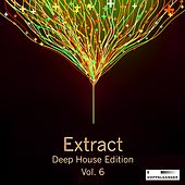 Extract - Deep House Edition, Vol. 6 by Various Artists