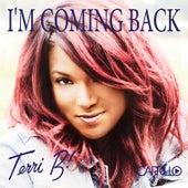I'm Coming Back by Terri B