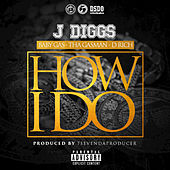 How I Do (feat. Baby Gas, Tha Gasman, D Rich) by J-Diggs