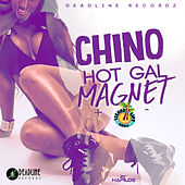Hot Gal Magnet - Single by Chino
