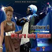 We Are Only Human (feat. D Wisdom) by Anthony B