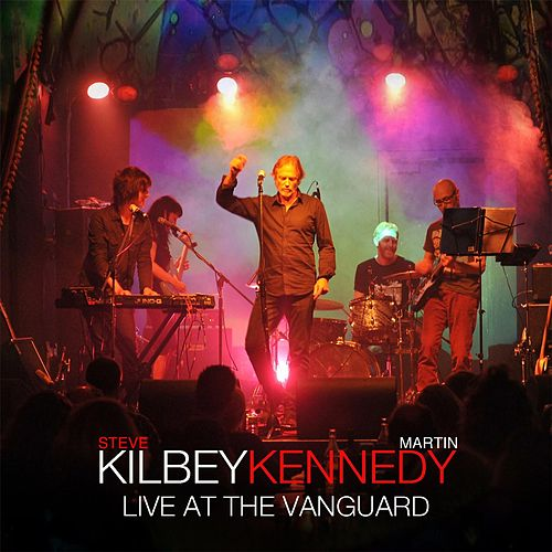 Live At the Vanguard by Steve Kilbey
