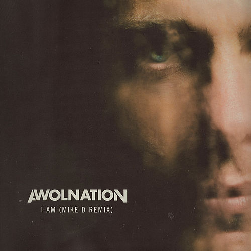 I Am (Mike D Remix) by AWOLNATION