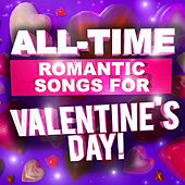 All Time Romantic Songs for Valentine's Day! von Various Artists