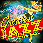 Greatest Jazz Memories von Various Artists