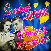 Sweetest Love Songs for Couples & Romantics von Various Artists