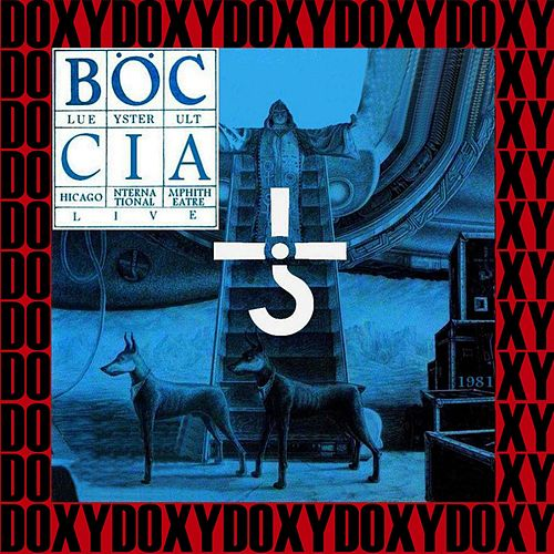 International Amphitheatre, Chicago, October 16th, 1981 (Doxy Collection, Remastered, Live on Wlup Fm Broadcasting) von Blue Oyster Cult
