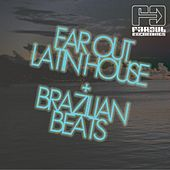Latin House & Brazilian Beats by Various Artists