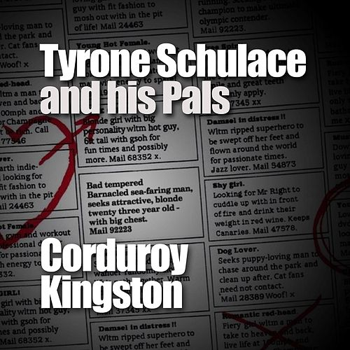 Corduroy Kingston by Tyrone Schulace