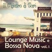 Il Chiosco di Sori: Lounge Music & Bossa Nova, Vol. 1 by Various Artists