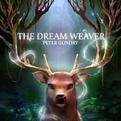 The Dream Weaver by Peter Gundry