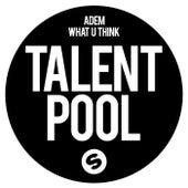 What U Think by Adem