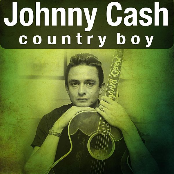 Country Boy [Valley Records] De Johnny Cash : Napster