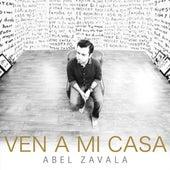 Ven a Mi Casa by Abel Zavala