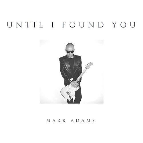 Until I Found You by Mark Adams