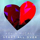 Start All Over by Kevin McCall