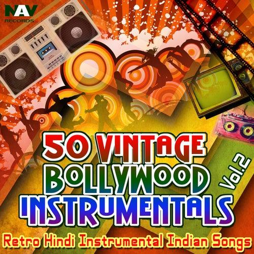 50 Vintage Bollywood Instrumentals: Retro Hindi Indian Instrumental Songs, Vol. 2 by Chandra Kamal
