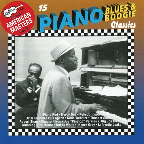 15 Piano Blues & Boogie Classics by Various Artists