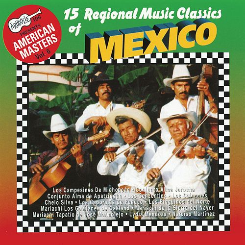 15 Regional Music Classics Of Mexico by Various Artists