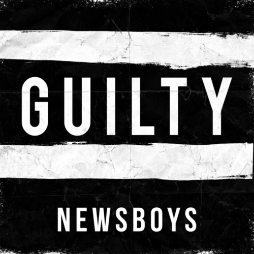 Guilty by Newsboys