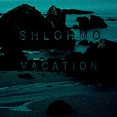 Vacation - Single by Shlohmo