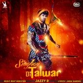 Singhan Di Talwar by Jazzy B