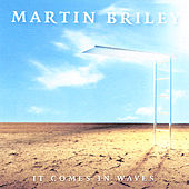It Comes in Waves by Martin Briley