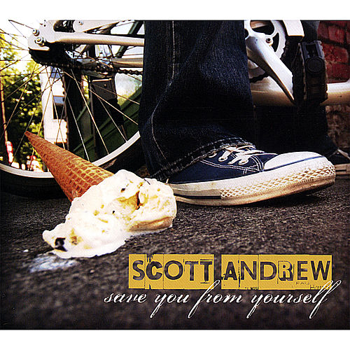 Save You From Yourself by Scott Andrew
