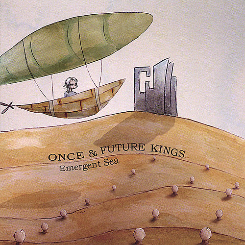 Emergent Sea by Once and Future Kings