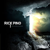 The Undiscovered by Rick Pino