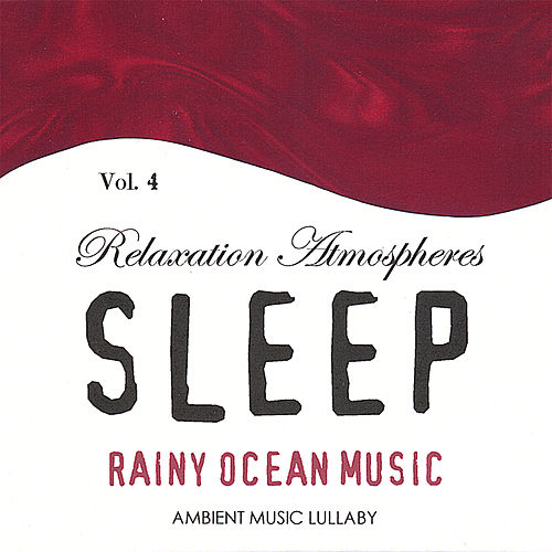 Rainy Ocean Music - Relaxation Atmospheres for Sleep 4 by Ambient Music Lullaby