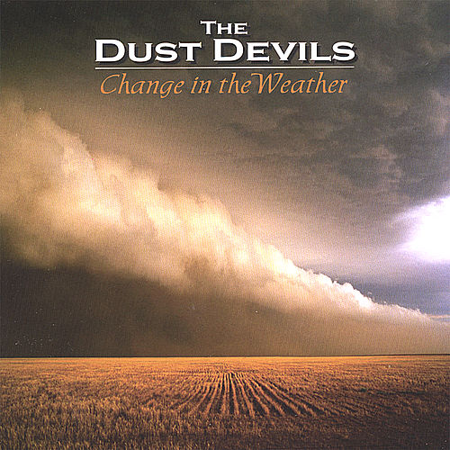 Change in the Weather by Dustdevils
