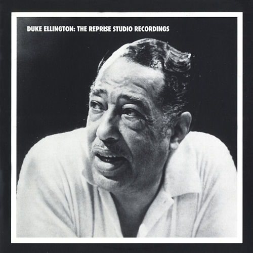 Duke Ellington: The Reprise Studio Recordings by Duke Ellington