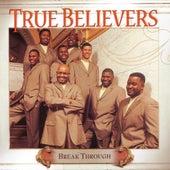 Break Through by True Believers