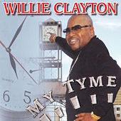 My Time by Willie Clayton