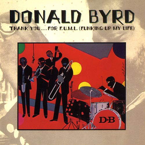 Thank You...For F.U.M.L. by Donald Byrd