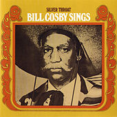 Silver Throat: Bill Cosby Sings by Bill Cosby