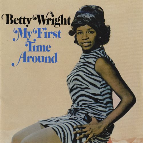 My First Time Around by Betty Wright