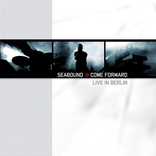 Come Forward - Live In Berlin by Seabound