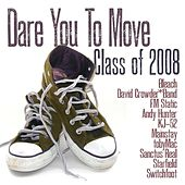Class Of '08: Dare You To Move by Various Artists