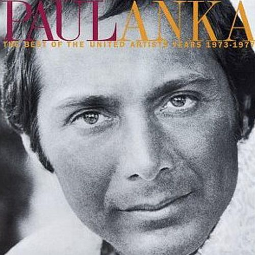 The Best Of The United Artists Years 1973-1977 by Paul Anka
