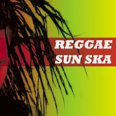 Reggae Sun Ska von Various Artists