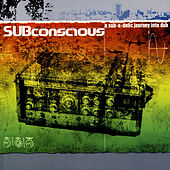 Subconscious  a sub-a-delic journey into dub by Various Artists