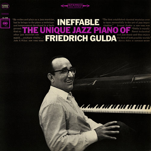 Ineffable: The Unique Jazz Piano of Friedrich Gulda by Friedrich Gulda