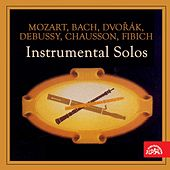 Mozart, Bach, Dvořák, Debussy, Chausson, Fibich: Instrumental Solos by Various Artists