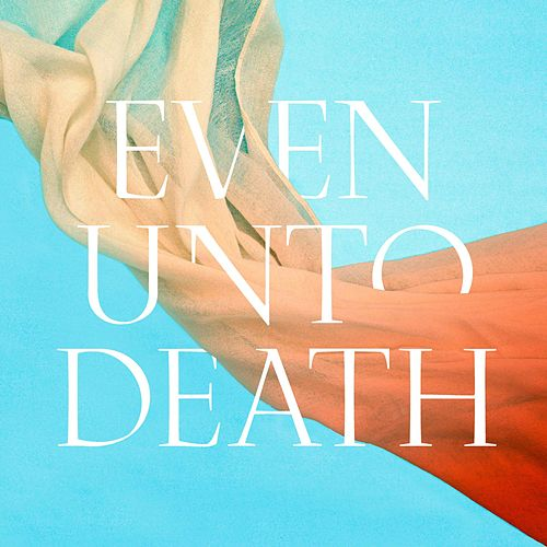 Even Unto Death by Audrey Assad