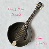 Rock The Cradle by Tim O'Brien