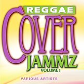 Reggae Cover Jammz Volume 1 by Various Artists