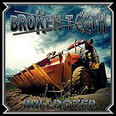 Bulldozer by Broken Teeth